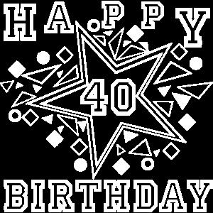 40 Happy Birthday , 40 Jahre , 40 Geburtstag ...