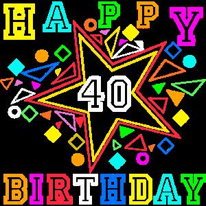 40 Happy Birthday , 40 Jahre , 40 Geburtstag ...+