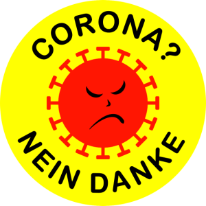 CORONA? NEIN DANKE