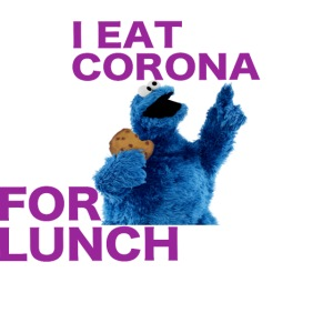 I eat corona for lunch - coronavirus shirt