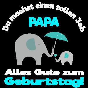 Papa Geburtstag du machst einen tollen Job Elefant