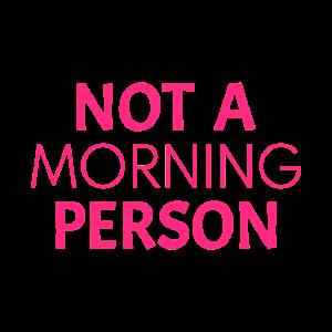 Kein Morgenmensch