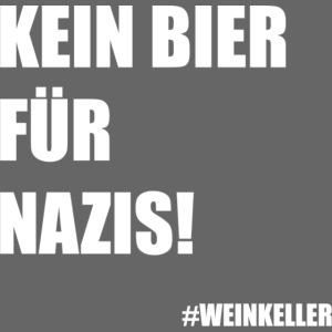 Kein Bier für Nazis!