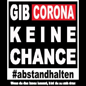Gib Corona keine Chance #abstandhalten COVID-19