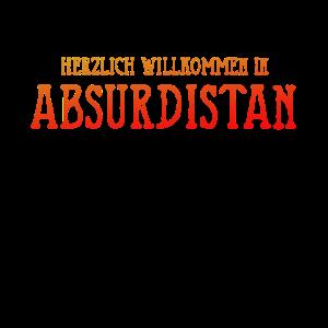 HERZLICH WILLKOMMEN IN ABSURDISTAN