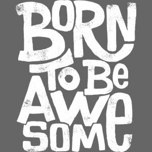 großartig geboren