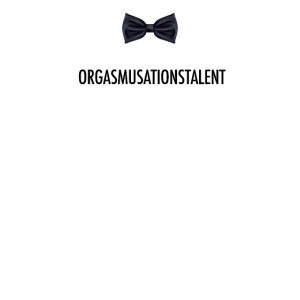 Orgasmusationstalent Dunkel