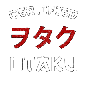 Certified Otaku