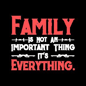 Familie ist nicht wichtige sie ist alles