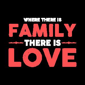 Wo Familie ist, ist auch Liebe
