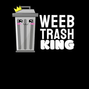 Weeb Trash King - Lustige Weeb Anime Geschenke