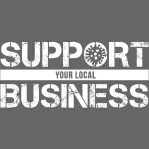 Support Your Local Business | COVID19