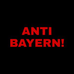 Anti Bayern!