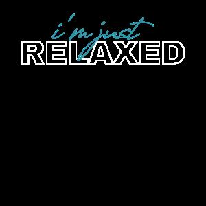 entspannt sein