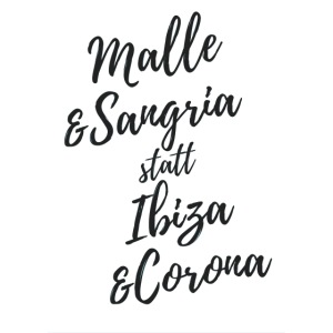 Malle & Sangria statt Ibiza & Corona