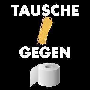 TAUSCHE NUDELN GEGEN KLOPAPIER