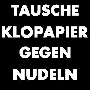 TAUSCHE KLOPAPIER GEGEN NUDELN
