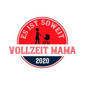 Es ist soweit Vollzeit Mama 2020 Muttertag Geburt