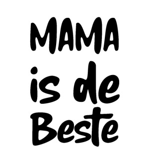 MAMA IS DE BESTE