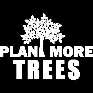 pflanzt mehr Bäume