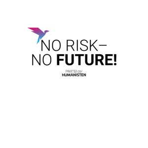 No risk – no future!