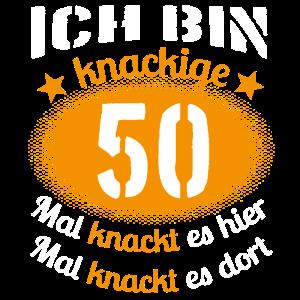 Ich bin kanckige 50 - Fünfzig Runder Geburtstag