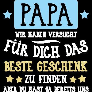 Papa... für dich das beste Geschenk...