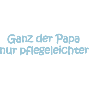 Freche Sprüche - Ganz der Papa T-Shirt bedrucken