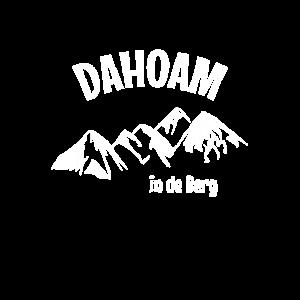 Dahoam in de Berg. Bayern bayrisch Berge Heimat