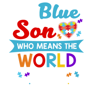 I Wear Blue For My Son Who Means The World To Me