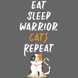 Eat sleep warrior cats repeat