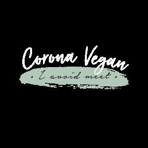 Corona Vegan I Avoid Meet - Ich vermeide Treffen