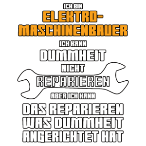 Elektro-Maschinenbauer Dummheit Reparieren Spruch