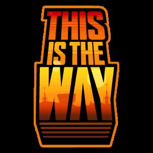 This Is The Way - Das ist der Weg - Mando - Retro