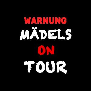 Warnung Mädels on tour - JGA -Junggesellenabschied