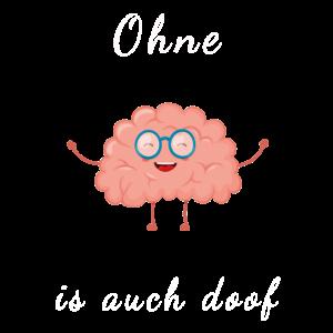 Ohne Gehirn