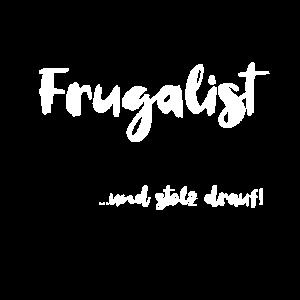 Frugalist und stolz drauf Frugalismus