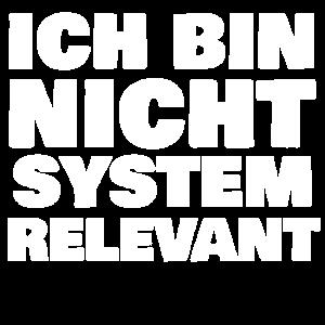 Ich bin nicht Systemrelevant