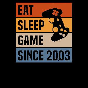 Eat Sleep Game Since 2003 Gamer 17. Geburtstag
