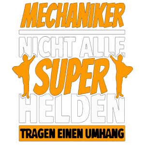 Mechaniker - Mechanik- Mechaniker Sprüche