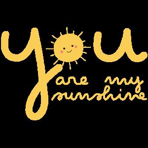 you are my sunshine mein Sonnenschein Sommer