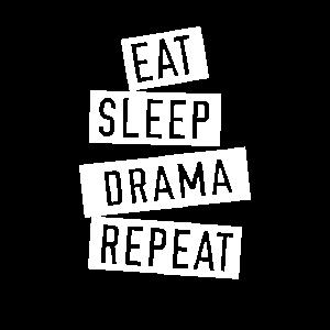 Eat Sleep Drama Repeat