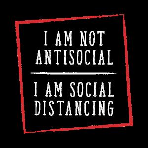 I am not antisocial I am social distancing