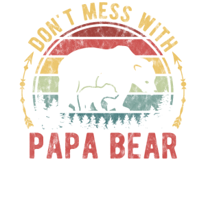 Don't Mess With Papa Bear Vatertag Lustig Geschenk