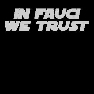 In Fauci vertrauen wir