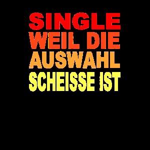 Single weil die Auswahl scheisse ist 2