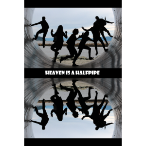 Heaven is a halfpipe