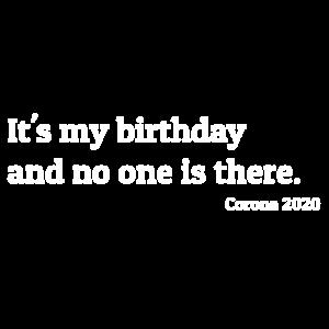It's my birthday Geschenk Corona