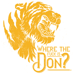 Where the fuck is Don? Tiger