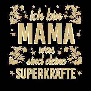 ICH BIN MAMA - Mutter Superkräfte